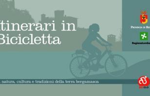 Itinerari in bicicletta tra natura, cultura e tradizioni della terra bergamasca