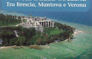 Lago di Garda. I musei delle colline. Tra Brescia, Mantova e Verona